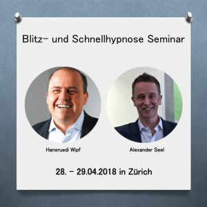 Blitzhypnose Seminar Zuerich April 2018