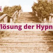Auflösung Hypnose, Ausleitung Hypnose, Exduktion