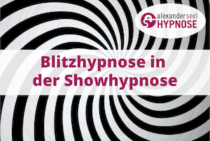 Blitzhypnose in der Showhypnose - Alexander Seel